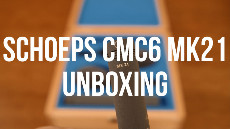 Schoeps CMC6 MK21 Unboxing – ep7